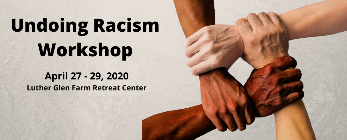 Undoing Racism Workshop – April 27 to 29